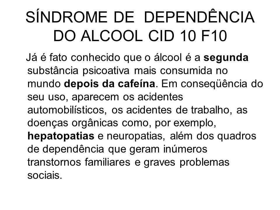 SÍNDROME DE DEPENDÊNCIA DO ALCOOL CID 10 F10