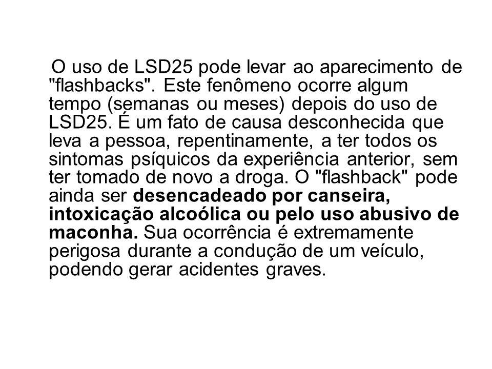 O uso de LSD25 pode levar ao aparecimento de flashbacks
