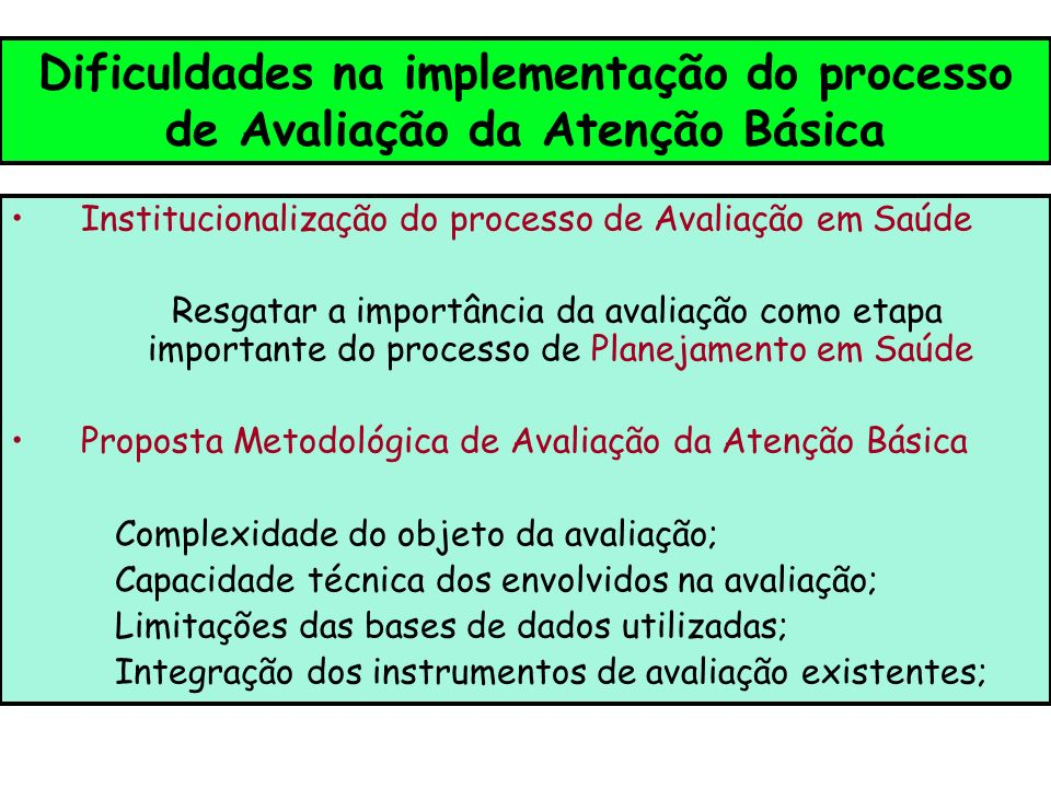 Dificuldades na implementação do processo de Avaliação da Atenção Básica