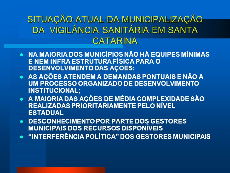 SITUAÇÃO ATUAL DA MUNICIPALIZAÇÃO DA VIGILÂNCIA SANITÁRIA EM SANTA CATARINA