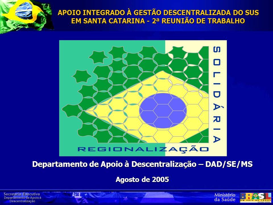 Departamento de Apoio à Descentralização – DAD/SE/MS Agosto de 2005
