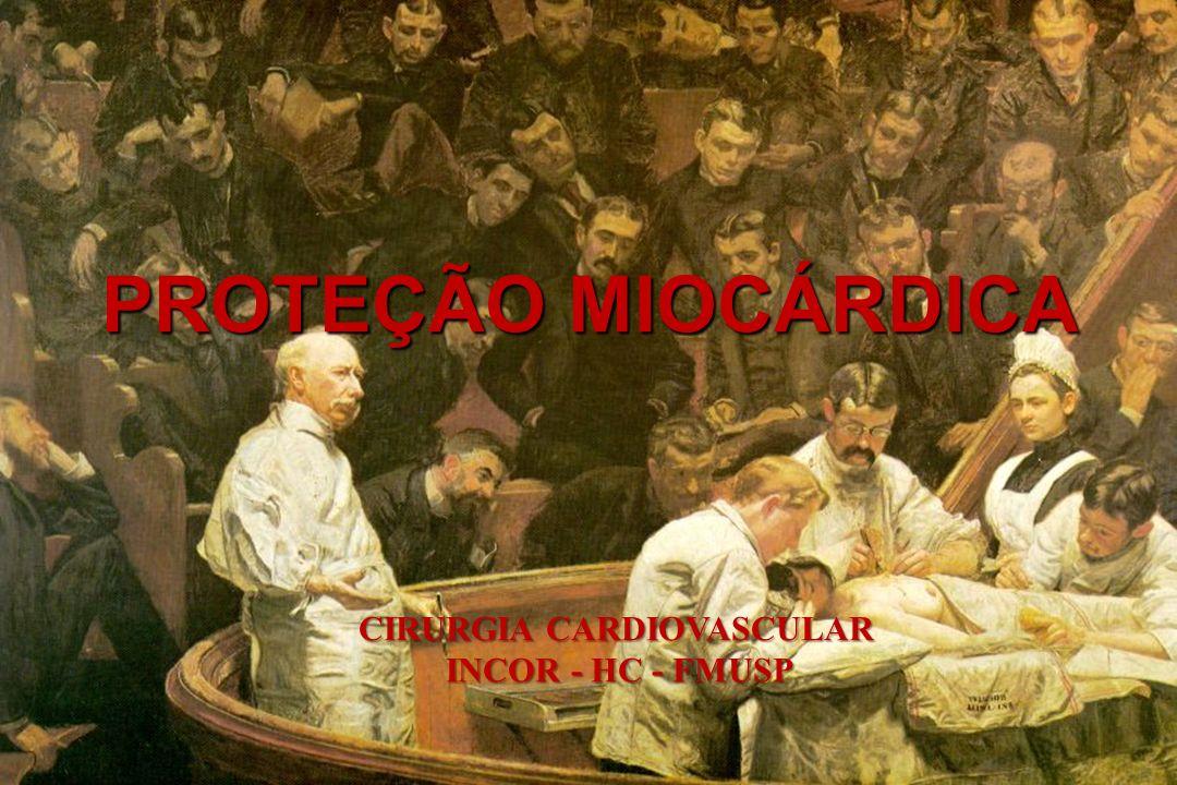 PROTEÇÃO MIOCÁRDICA CIRURGIA CARDIOVASCULAR INCOR - HC - FMUSP