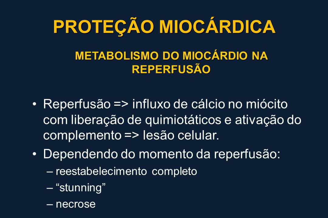 METABOLISMO DO MIOCÁRDIO NA REPERFUSÃO