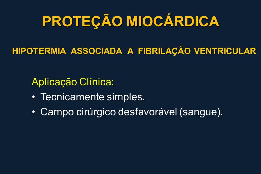 PROTEÇÃO MIOCÁRDICA Aplicação Clínica: Tecnicamente simples.