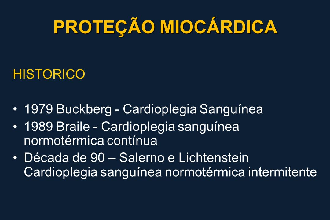 PROTEÇÃO MIOCÁRDICA HISTORICO 1979 Buckberg - Cardioplegia Sanguínea