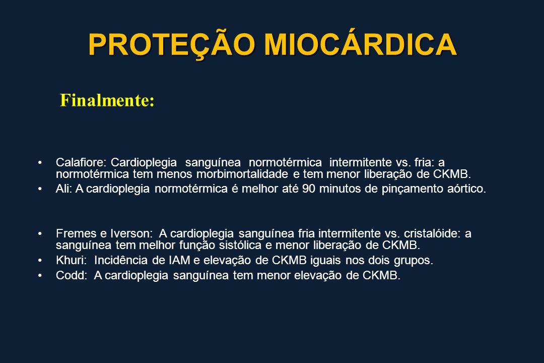 PROTEÇÃO MIOCÁRDICA Finalmente: