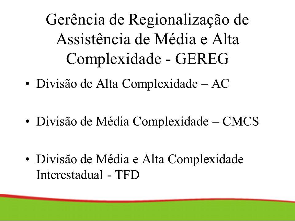Gerência de Regionalização de Assistência de Média e Alta Complexidade - GEREG