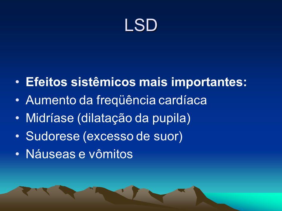 LSD Efeitos sistêmicos mais importantes:
