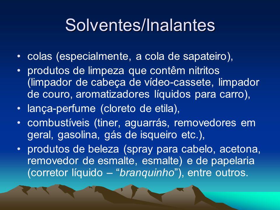 Solventes/Inalantes colas (especialmente, a cola de sapateiro),
