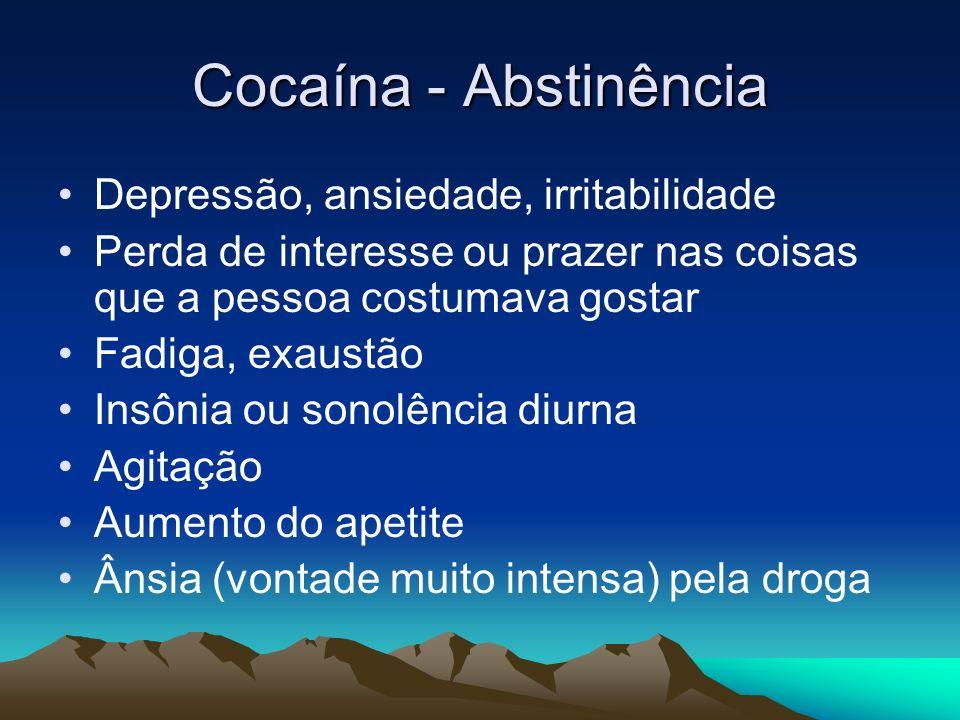Cocaína - Abstinência Depressão, ansiedade, irritabilidade