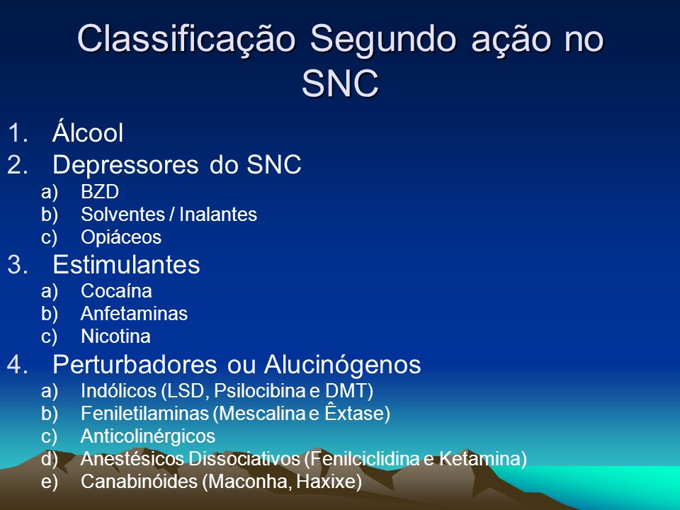 Classificação Segundo ação no SNC