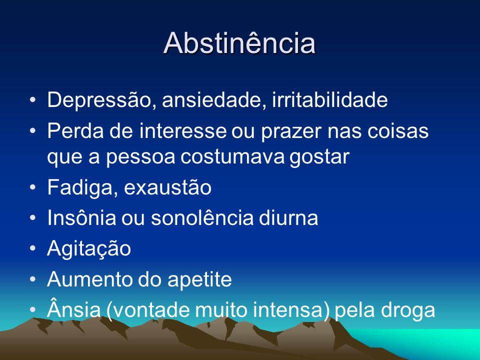 Abstinência Depressão, ansiedade, irritabilidade