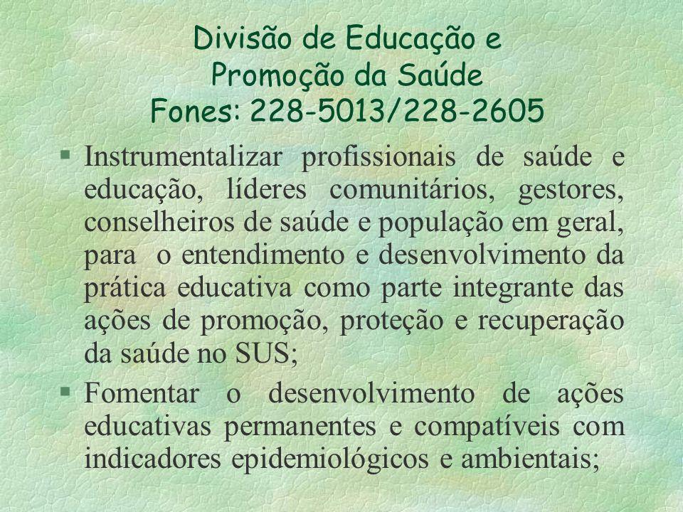 Divisão de Educação e Promoção da Saúde Fones: 228-5013/228-2605