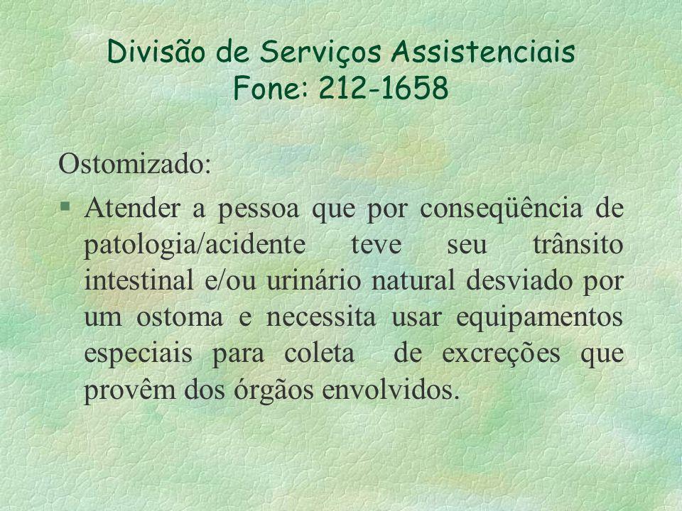 Divisão de Serviços Assistenciais Fone: 212-1658