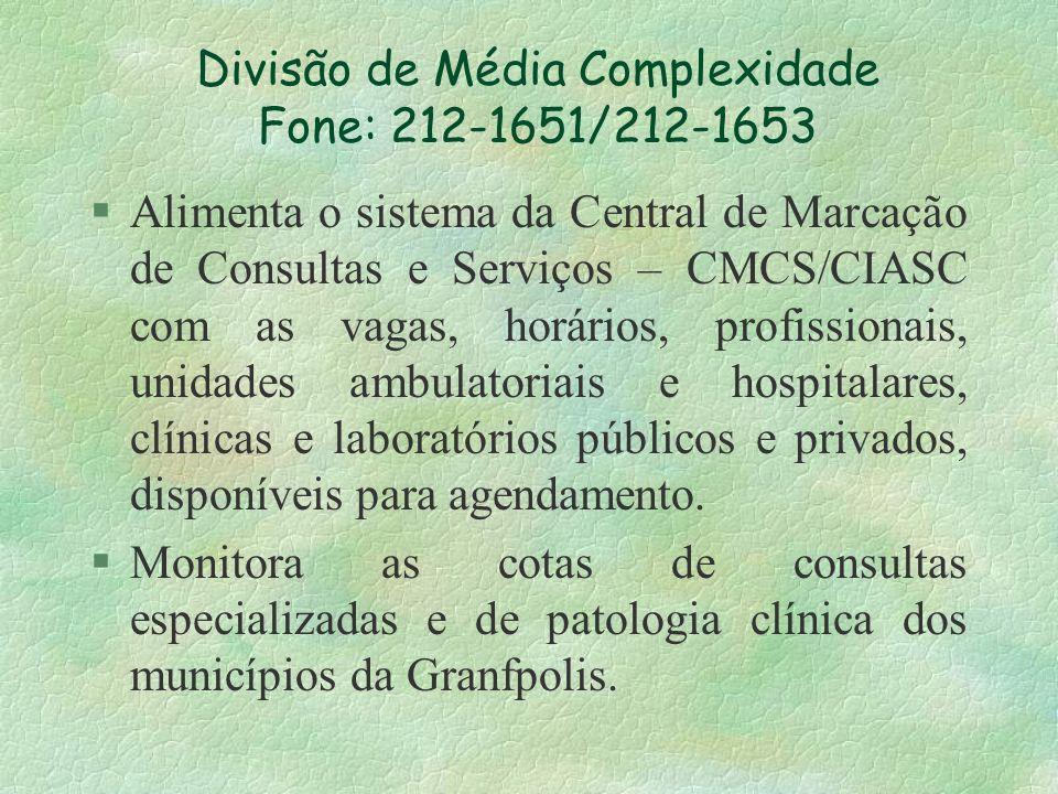 Divisão de Média Complexidade Fone: 212-1651/212-1653