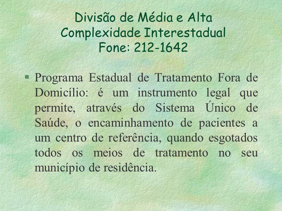 Divisão de Média e Alta Complexidade Interestadual Fone: 212-1642