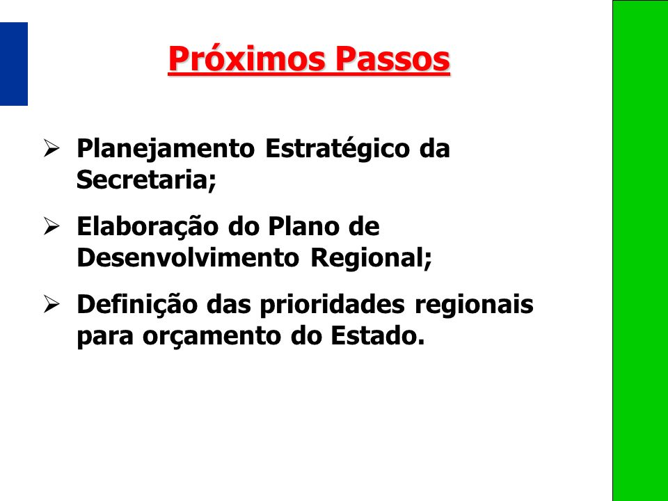 Próximos Passos Planejamento Estratégico da Secretaria;