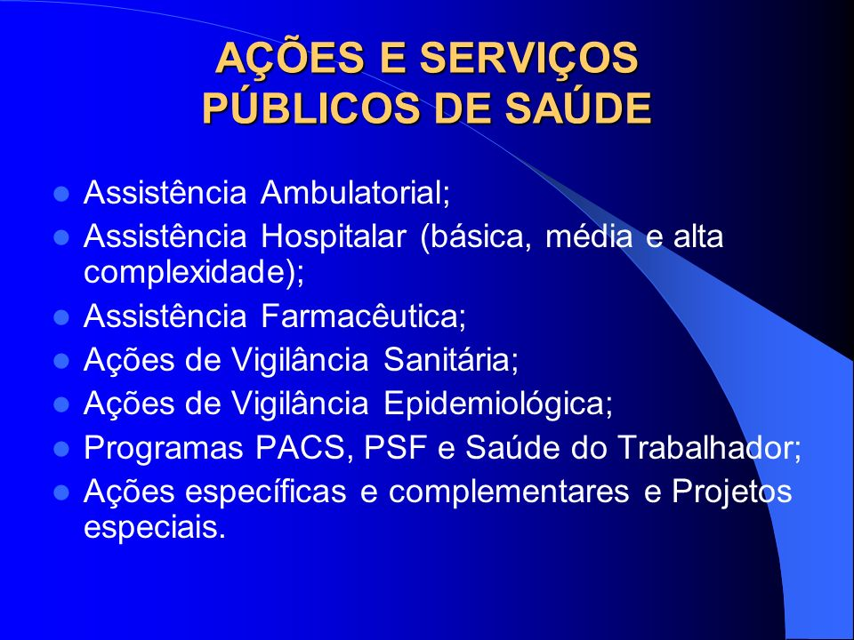 AÇÕES E SERVIÇOS PÚBLICOS DE SAÚDE