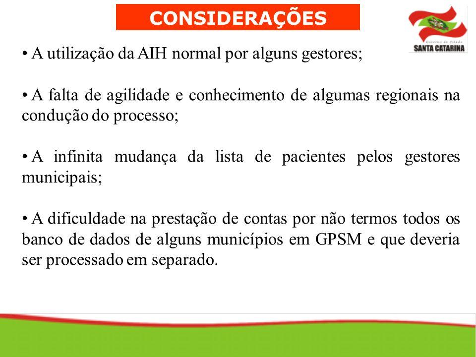 CONSIDERAÇÕES A utilização da AIH normal por alguns gestores;