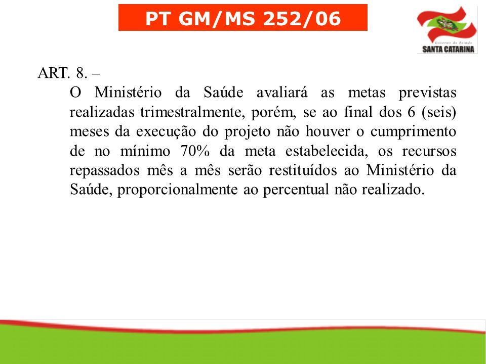 PT GM/MS 252/06 ART. 8. –