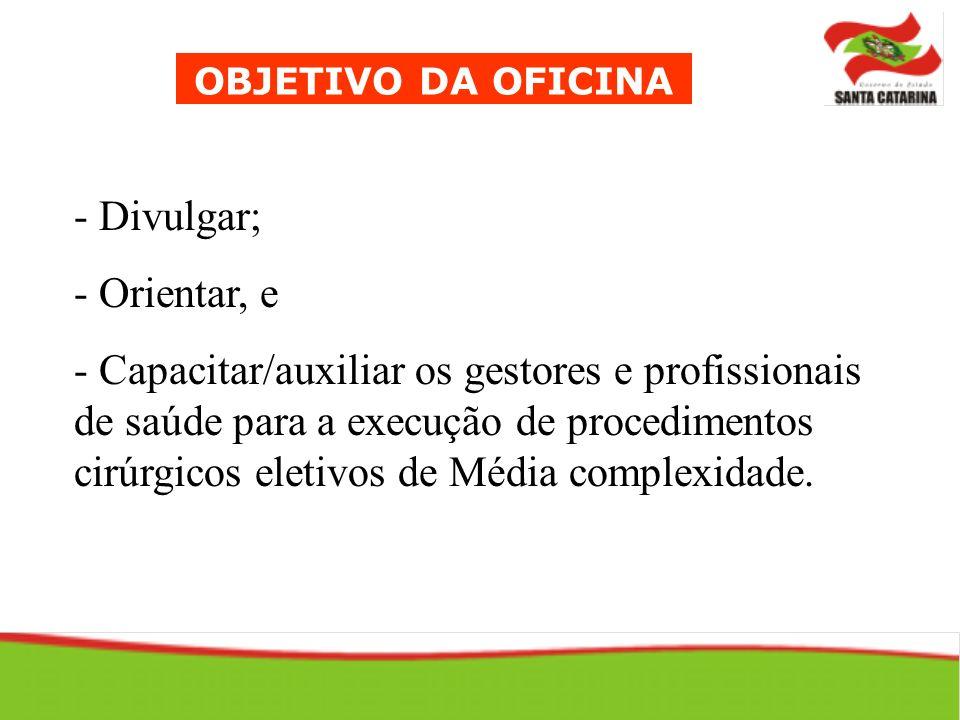 OBJETIVO DA OFICINA Divulgar; Orientar, e.