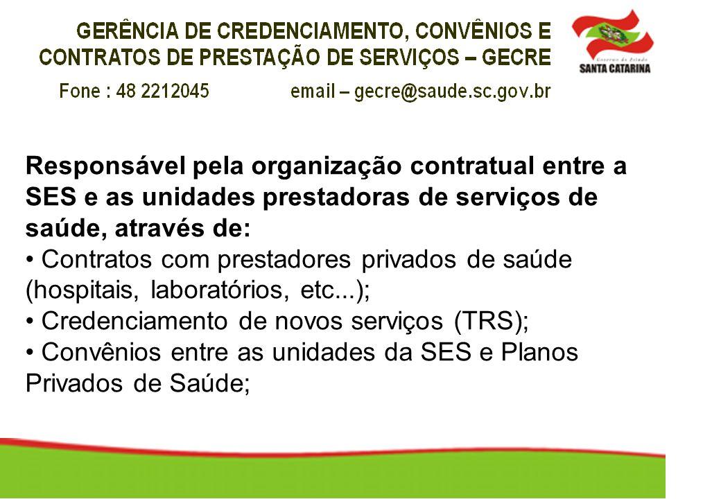 Responsável pela organização contratual entre a SES e as unidades prestadoras de serviços de saúde, através de: