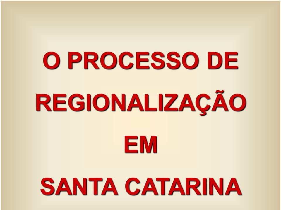 O PROCESSO DE REGIONALIZAÇÃO EM SANTA CATARINA