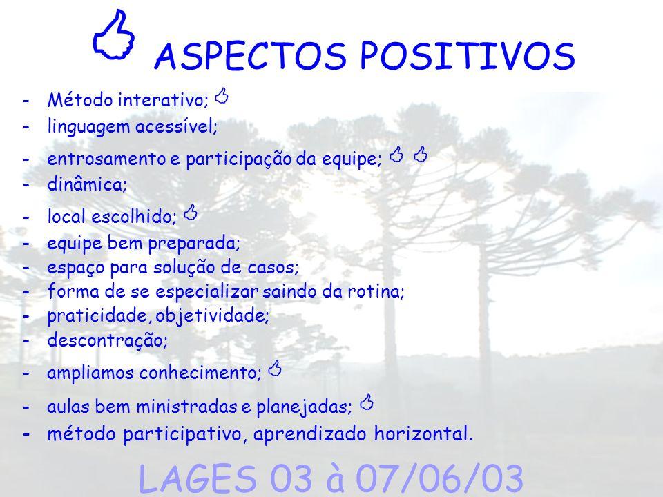  ASPECTOS POSITIVOS LAGES 03 à 07/06/03