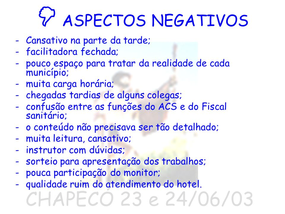  ASPECTOS NEGATIVOS CHAPECÓ 23 e 24/06/03