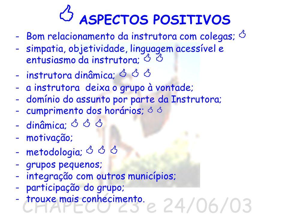  ASPECTOS POSITIVOS CHAPECÓ 23 e 24/06/03