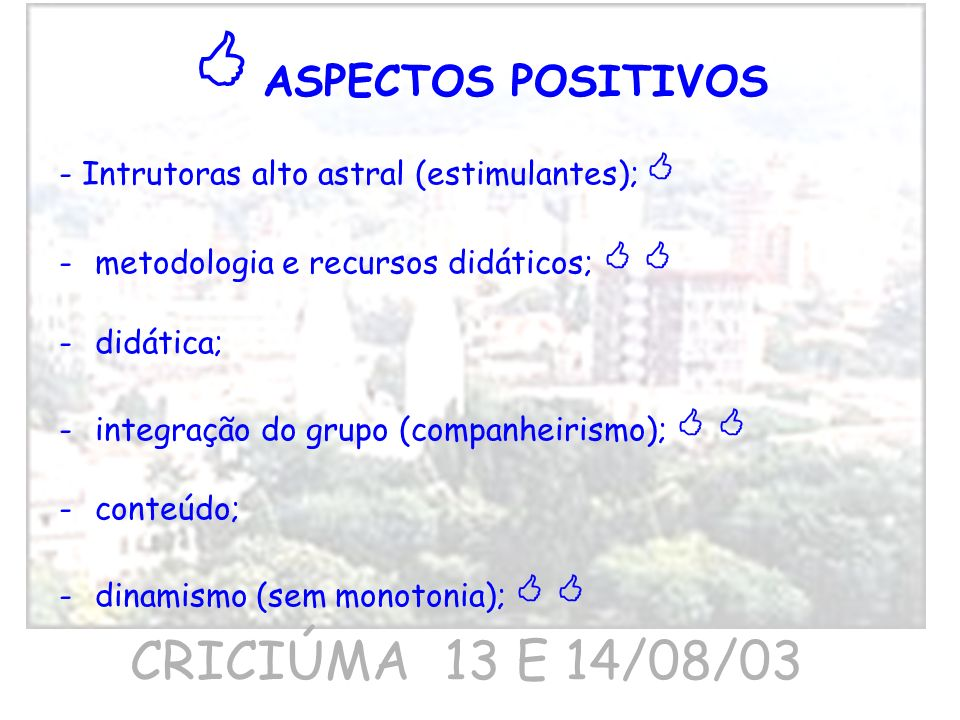  ASPECTOS POSITIVOS CRICIÚMA 13 E 14/08/03