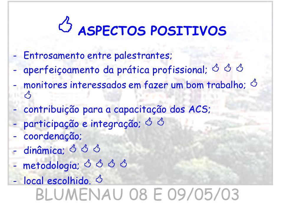  ASPECTOS POSITIVOS BLUMENAU 08 E 09/05/03