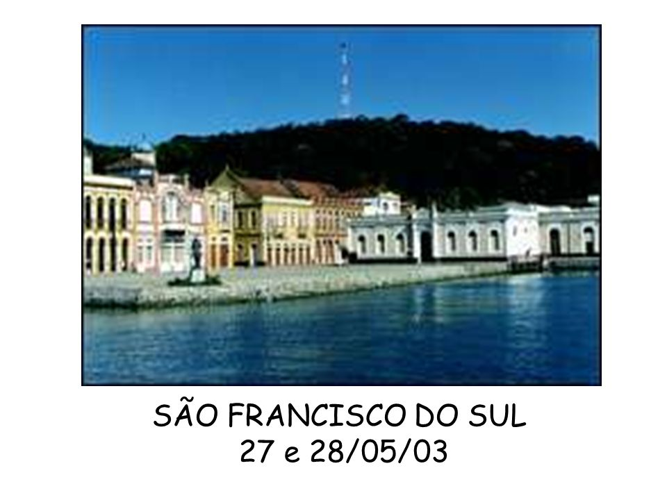 SÃO FRANCISCO DO SUL 27 e 28/05/03