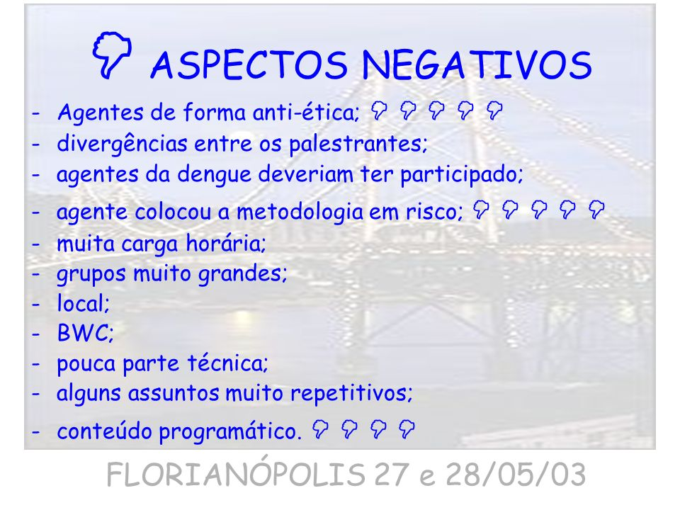  ASPECTOS NEGATIVOS FLORIANÓPOLIS 27 e 28/05/03