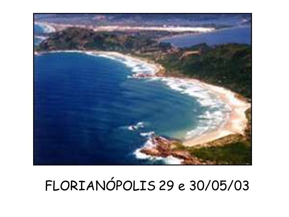 FLORIANÓPOLIS 29 e 30/05/03