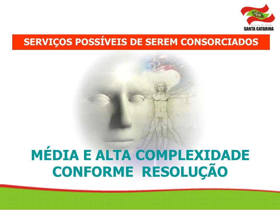 MÉDIA E ALTA COMPLEXIDADE CONFORME RESOLUÇÃO