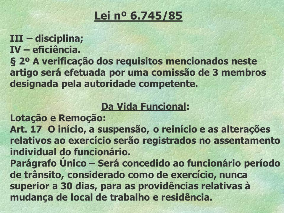 Lei nº 6.745/85 III – disciplina; IV – eficiência.