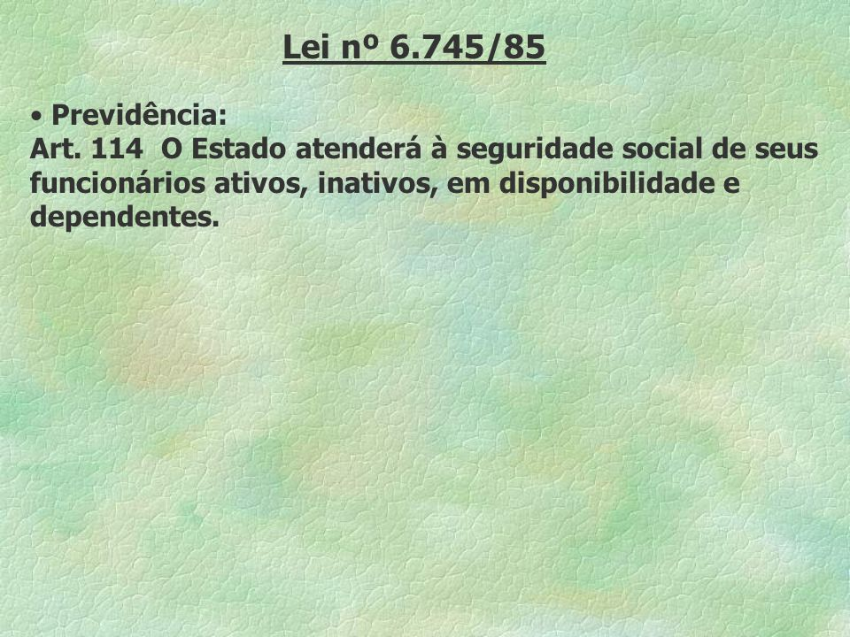 Lei nº 6.745/85 Previdência: