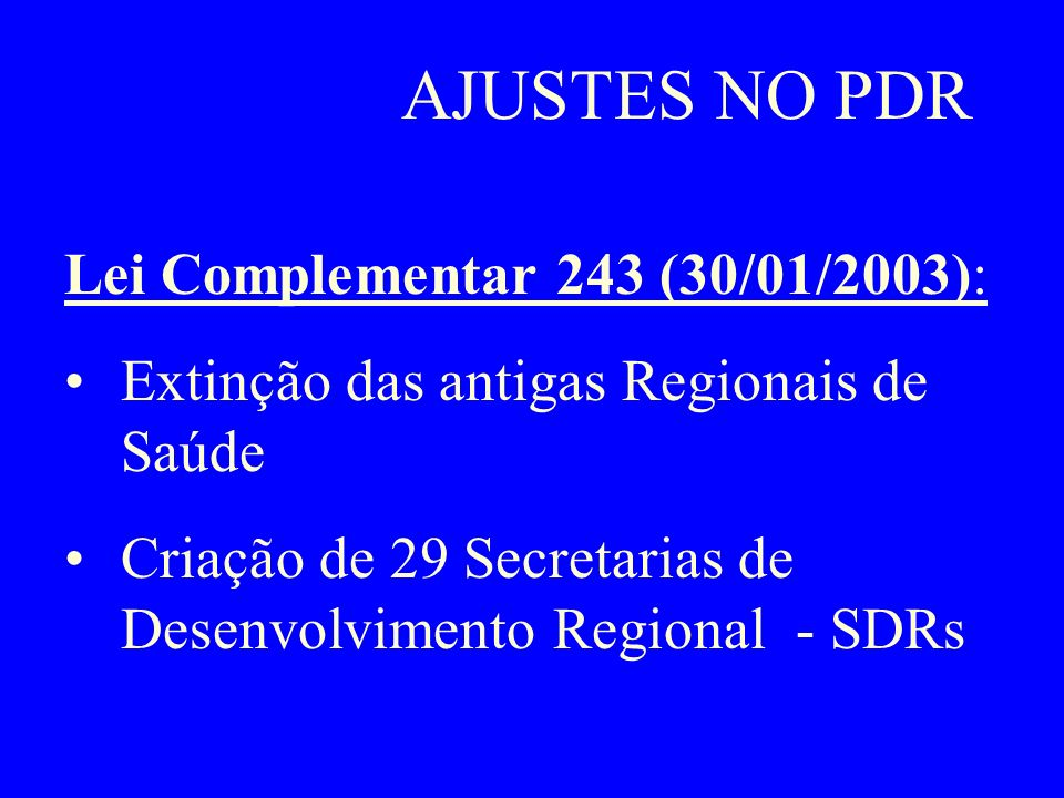 AJUSTES NO PDR Lei Complementar 243 (30/01/2003):