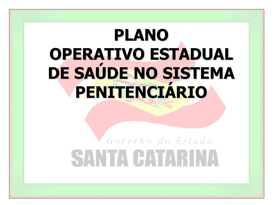 OPERATIVO ESTADUAL DE SAÚDE NO SISTEMA PENITENCIÁRIO