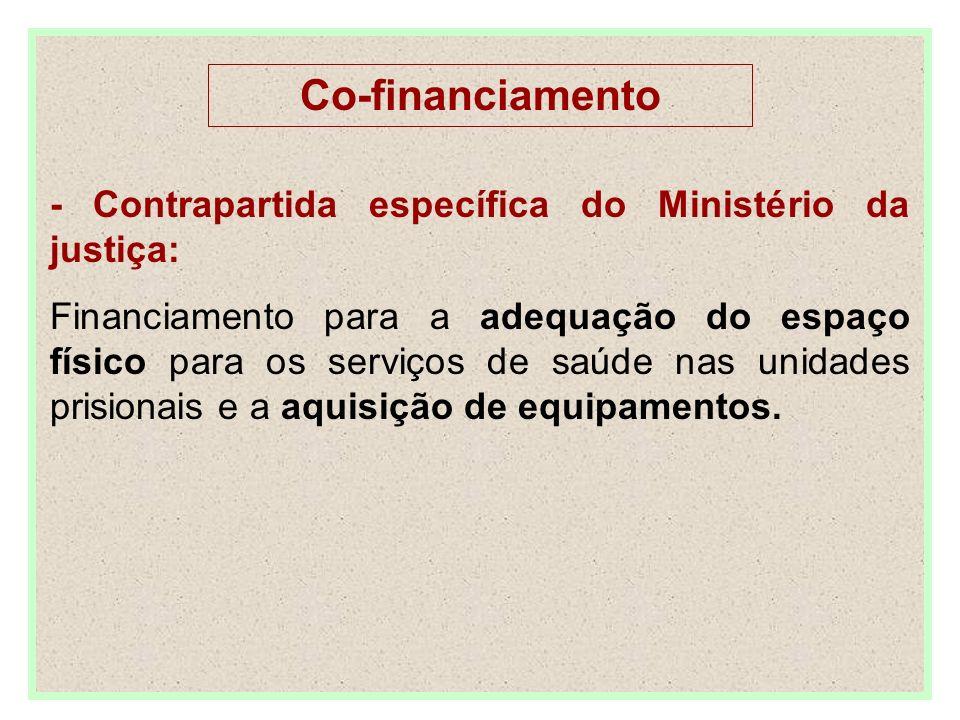 Co-financiamento - Contrapartida específica do Ministério da justiça: