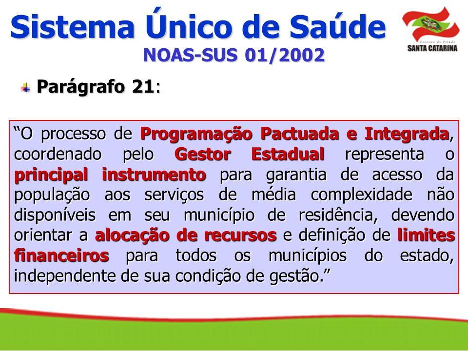 Sistema Único de Saúde NOAS-SUS 01/2002 Parágrafo 21: