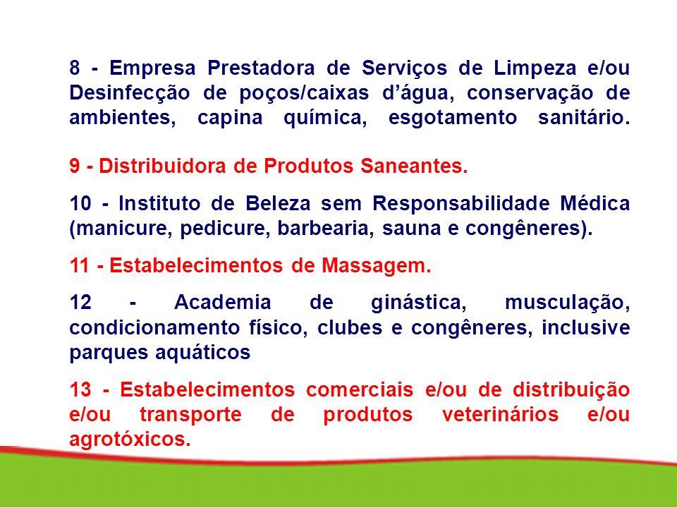 8 - Empresa Prestadora de Serviços de Limpeza e/ou Desinfecção de poços/caixas d'água, conservação de ambientes, capina química, esgotamento sanitário.