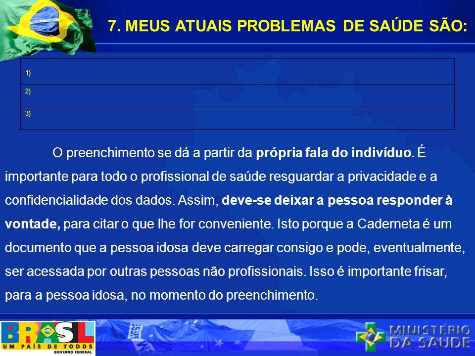 7. MEUS ATUAIS PROBLEMAS DE SAÚDE SÃO: