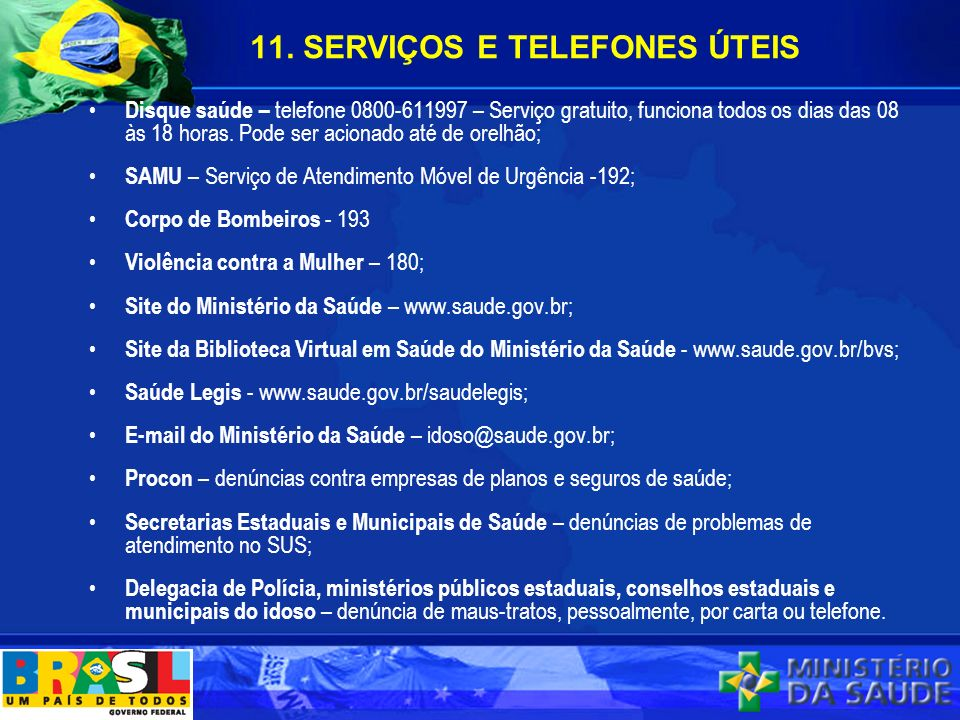 11. SERVIÇOS E TELEFONES ÚTEIS