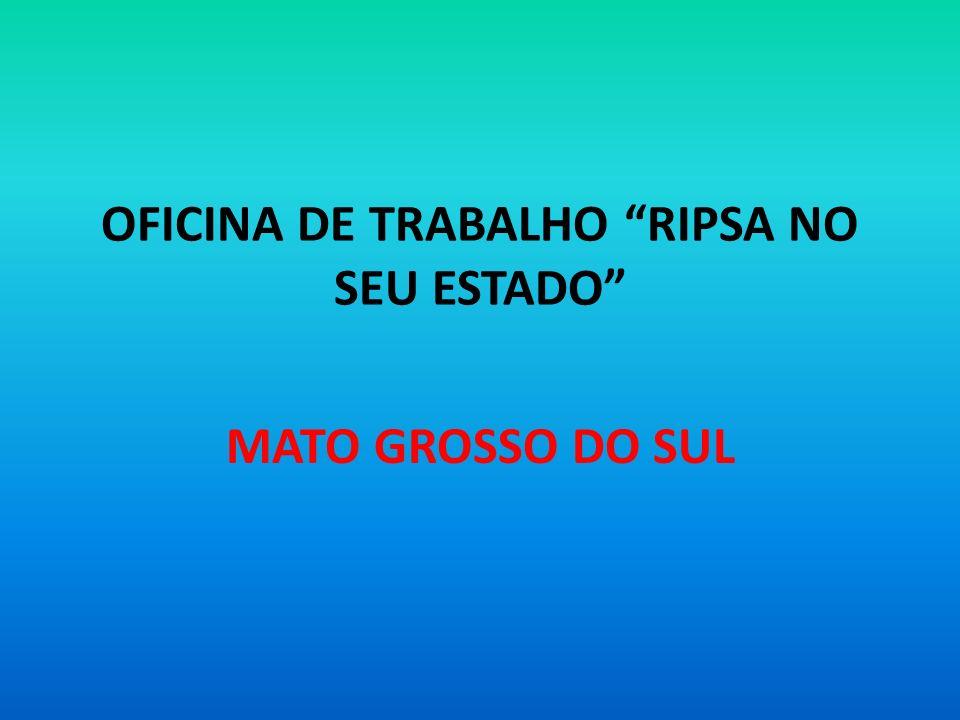 OFICINA DE TRABALHO RIPSA NO SEU ESTADO
