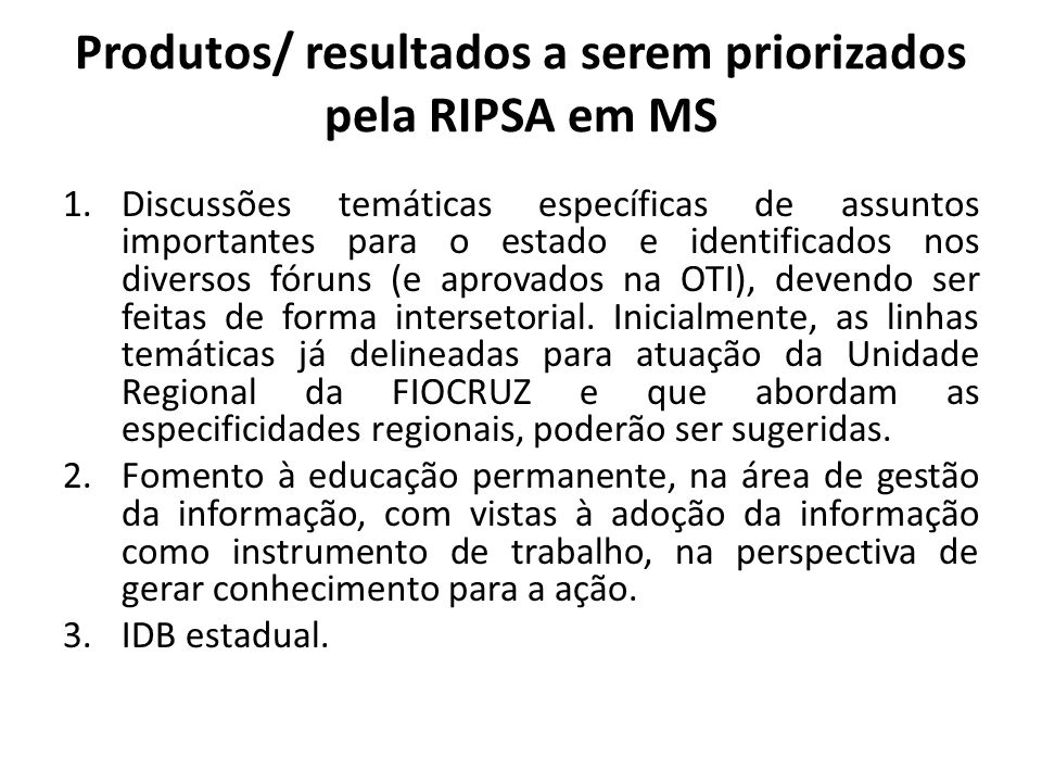 Produtos/ resultados a serem priorizados pela RIPSA em MS