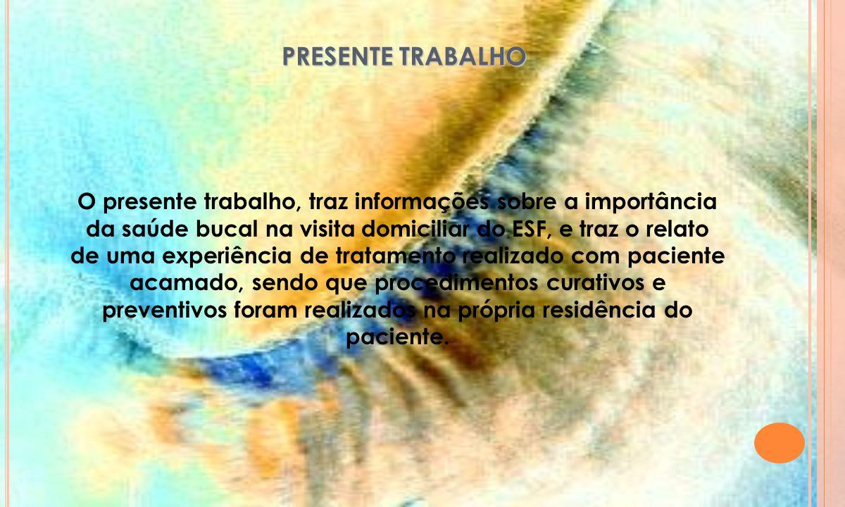 PRESENTE TRABALHO