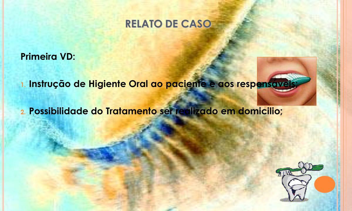RELATO DE CASO Primeira VD:
