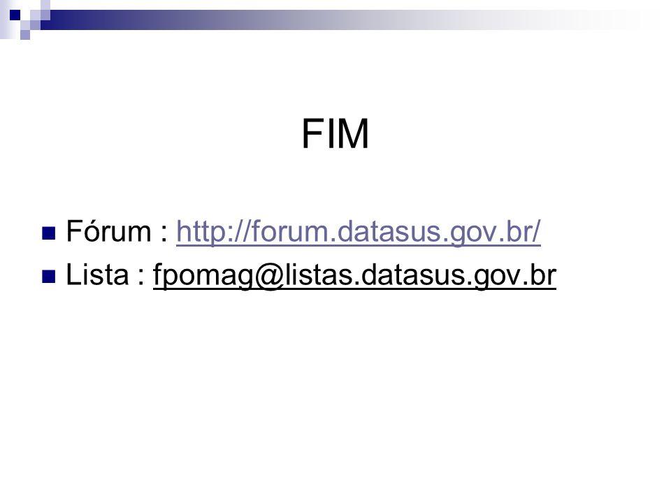 FIM Fórum : http://forum.datasus.gov.br/